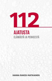 Ranssi-Matikainen - 112 ajatusta elämästä ja perheestä